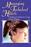 Managing Turbulent Hearts: A Balinese Formula for Living