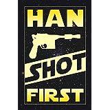 Han Shot First Poster 12x18
