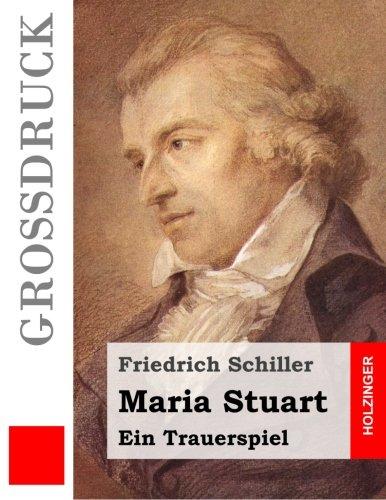 Maria Stuart (Großdruck): Ein Trauerspiel