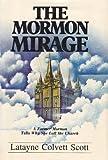 The Mormon Mirage, Latayne Colvett Scott, 0310389100