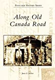 Along Old Canada Road, James E. Benson, 0738556653