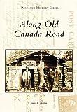 Along Old Canada Road, James E. Benson, 0738556653