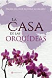 img - for La casa de las orqu deas (Spanish Edition) book / textbook / text book
