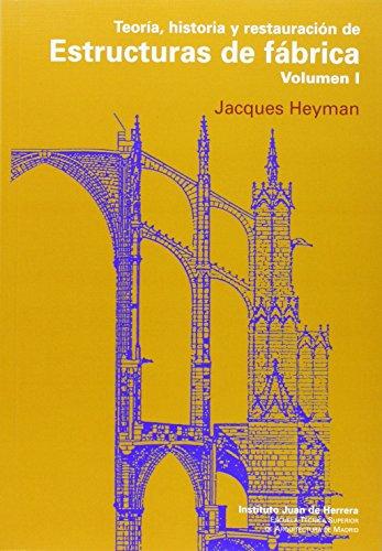 Descargar Libro Teoría, Historia Y Restauración De Estructuras De Fábrica Vol. 1: 2 Jacques Heyman