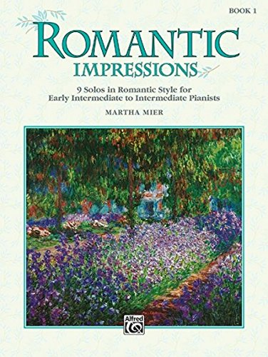 Romantic Impressions, Bk 1: 9 Solos in Romantic Style for Early Intermediate to Intermediate Pianists