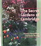 The Secret Gardens of Cambridge 9780974917108