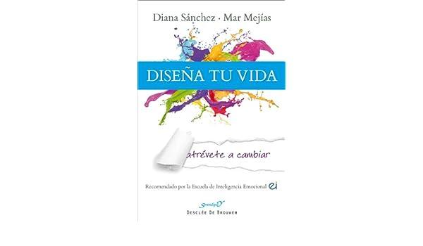 Amazon.com: Diseña tu vida: 180 (Serendipity) (Spanish Edition) eBook: Diana Sánchez González, MªMar Mejías Gómez: Kindle Store