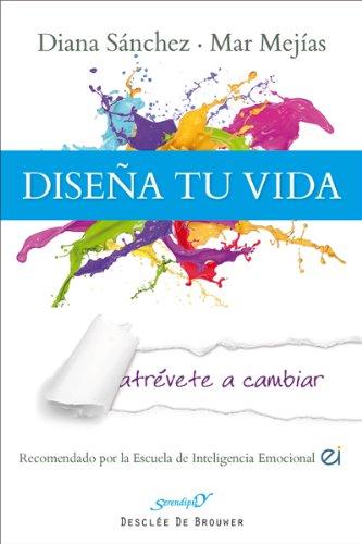 Diseña tu vida: 180 (Serendipity) (Spanish Edition) by [Sánchez González