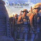 A Brave Soldier, Nicolas Debon and N. Debon, 0888994818