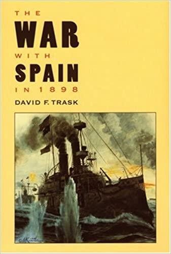 The War with Spain in 1898: David F. Trask: 9780803294295: Amazon ...