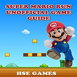 Super Mario Run Unofficial Game Guide