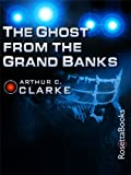 Front cover for the book The Ghost from the Grand Banks by Arthur C. Clarke