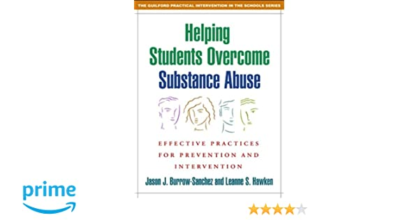 Helping Students Overcome Substance Abuse: Effective Practices for ...