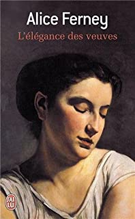 L'élégance des veuves : [roman], Ferney, Alice