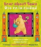 Bear about Town/Oso en las Ciudad, Stella Blackstone, 1846863775