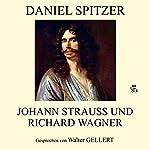 Johann Strauss und Richard Wagner | Daniel Spitzer