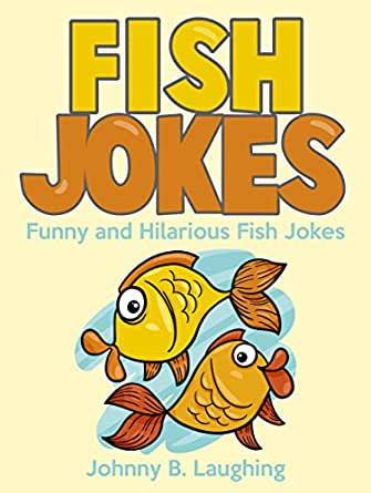 Funny Fish Jokes for Kids: Funny and Hilarious Fish Jokes for Kids ...