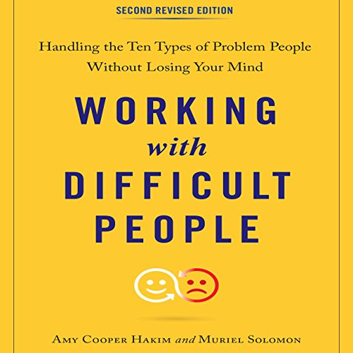 Working with Difficult People, Second Revised Edition: Handling the Ten Types of Problem People Without Losing Your Mind Audiobook [Free Download by Trial] thumbnail