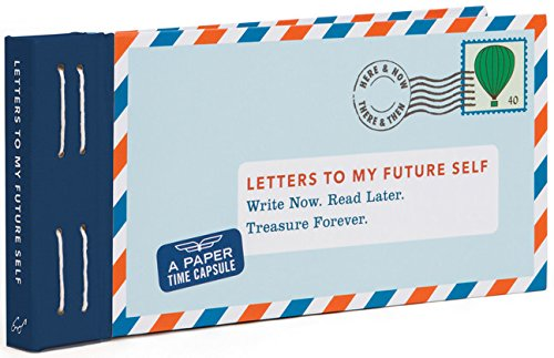 Letters to My Future Self: Write Now. Read Later. Treasure Forever.