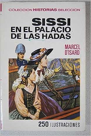 Sissi en el Palacio de las hadas: Amazon.es: Marcel dIsard ...