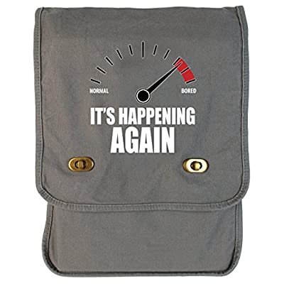 Tenacitee Bored, It's Happening Again Canvas Field Bag well-wreapped