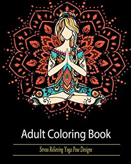Adult Coloring Book Stress Relieving Yoga Pose Designs