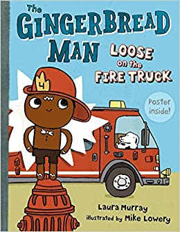 6bb5ac7d62 The Gingerbread Man Loose on the Fire Truck: Laura Murray, Mike Lowery:  8601400257241: Amazon.com: Books
