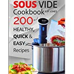 Sous Vide Cookbook: 200 Healthy, Quick & Easy Recipes