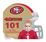 San Francisco 49ers 101 (101:my First Team-board-book)