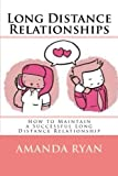 Long Distance Relationships: How to Maintain a Successful Long Distance Relationship