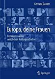 Europa, Deine Frauen : Beiträge Zu Einer Weiblichen Kulturgeschichte, Danzer, Gerhard, 3662442310