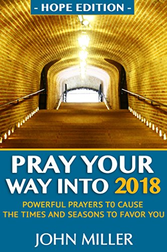Pray your way into 2018 hope edition powerful prayers to cause pray your way into 2018 hope edition powerful prayers to cause the times fandeluxe Image collections