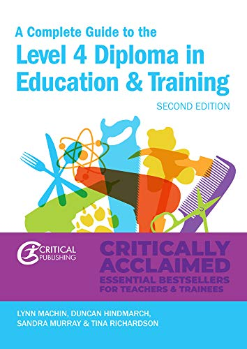 A Complete Guide to the Level 4 Certificate in Education and Training: Second Edition (Further Education)