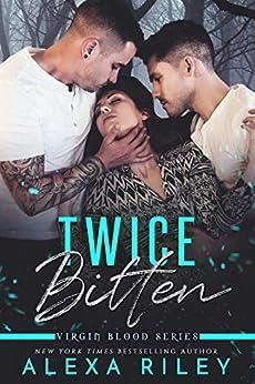 Twice Bitten by [Riley, Alexa]