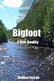 Bigfoot, A New Reality