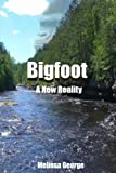 Bigfoot, A New Reality