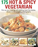 175 Hot and Spicy Vegetarian, Beverley Jollands, 1844768422