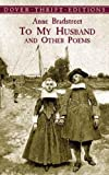 The daughter of one colonial governor and the wife of another, Anne Dudley Bradstreet (1612–72) was also a skilled and accomplished writer, whose collection of poetry, The Tenth Muse Lately Sprung Up in America, was the first volume of origin...