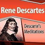 Descartes' Meditations | Rene Descartes
