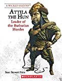 img - for Attila the Hun (Revised Edition) (Wicked History (Paperback)) book / textbook / text book