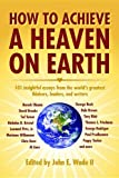img - for How to Achieve a Heaven on Earth book / textbook / text book
