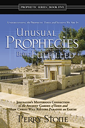 Unusual Prophecies Being Fulfilled Book 5: Jerusalem's Mysterious Connection to the Ancient (Unusual Stone)