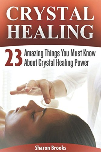 Crystal Healing: 23 Amazing Things You Must Know About Crystal Healing Power PDF
