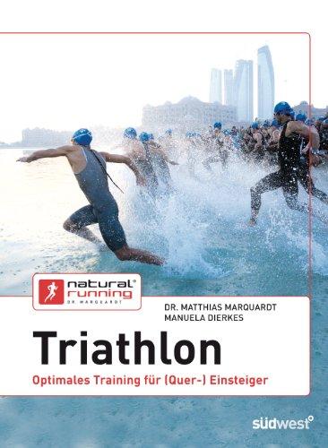 Triathlon: Optimales Training für (Quer-)Einsteiger (German Edition) (Iron Man-ausrüstung)