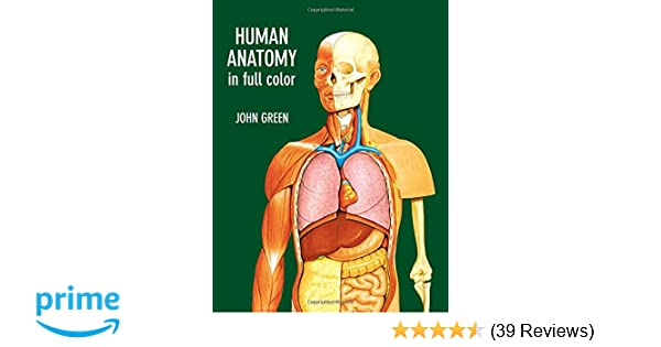 Amazon Human Anatomy In Full Color Dover Childrens Science Books 9780486290652 John Green