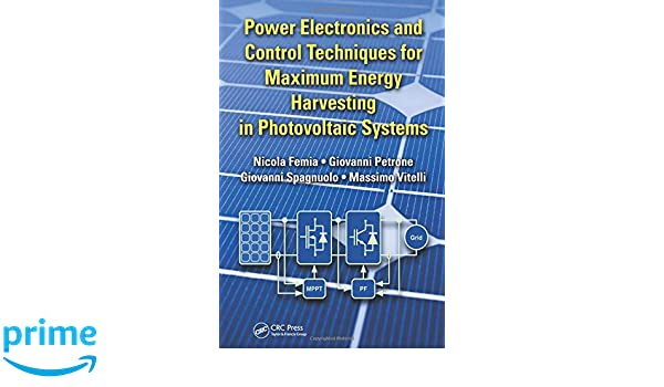 Power Electronics and Control Techniques for Maximum Energy