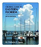 img - for Cruising Guide to Eastern Florida (Cruising Guide Series) book / textbook / text book