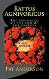 Rattus Agnivoricus: The Beginning of the End of the Journey: Volume 3 (The Neo-Gers Saga)