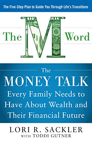 Download THE M WORD:  The Money Talk every Family Needs to have about Wealth and their Financial Future: The Money Talk every Family Needs to have about Wealth and their Financial Future Pdf