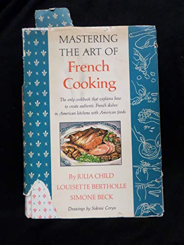 Mastering the Art of French Cooking (Mastering The Art Of French Cooking 1961 Edition)